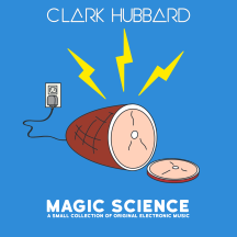 """Magic Science"" cover art Clark Hubbard, 2017"