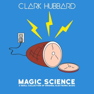 """Magic Science"" cover art Clark Hubbard, 2017"