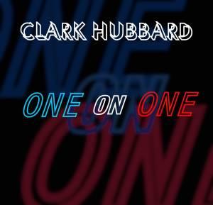 Clark Hubbard - One On One -Single-