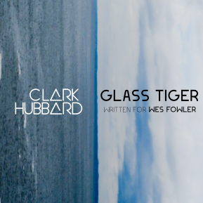 """Glass Tiger"" cover art Clark Hubbard, 2017"