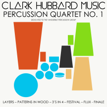 """Percussion Quartet No. 1"" cover art Clark Hubbard, 2017"