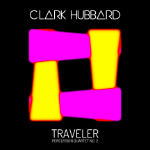"""Traveler : Percussion Quartet No. 2"" cover art Clark Hubbard, 2017"