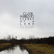 """Scenes Of A Land"" cover art Clark Hubbard, 2017"