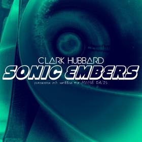 """Sonic Embers"" cover art Clark Hubbard, 2017"