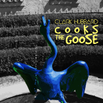 CLARK HUBBARD - Cooks The Goose 2
