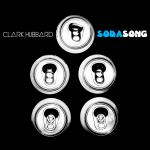 Clark Hubbard - Soda Song